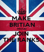 MAKE  BRITIAN PROUD  JOIN  THE RANKS  - Personalised Poster A1 size