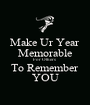 Make Ur Year Memorable For Others  To Remember YOU - Personalised Poster A1 size