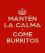 MANTÉN LA CALMA Y COME BURRITOS - Personalised Poster A1 size