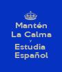 Mantén La Calma y  Estudia  Español - Personalised Poster A1 size