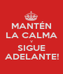 MANTÉN LA CALMA Y SIGUE ADELANTE! - Personalised Poster A1 size
