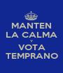 MANTEN LA CALMA Y VOTA TEMPRANO - Personalised Poster A1 size