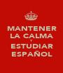MANTENER LA CALMA Y ESTUDIAR ESPAÑOL - Personalised Poster A1 size