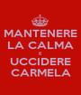 MANTENERE LA CALMA E UCCIDERE CARMELA - Personalised Poster A1 size