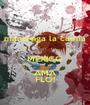 mantenga la calma  MÉXICO AMA FLO! - Personalised Poster A1 size