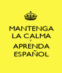 MANTENGA LA CALMA Y APRENDA ESPAÑOL - Personalised Poster A1 size