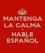 MANTENGA LA CALMA Y HABLE ESPAÑOL - Personalised Poster A1 size