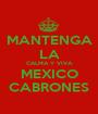 MANTENGA LA CALMA Y VIVA MEXICO CABRONES - Personalised Poster A1 size