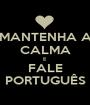MANTENHA A CALMA E FALE PORTUGUÊS - Personalised Poster A1 size