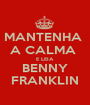 MANTENHA  A CALMA  E LEIA BENNY FRANKLIN - Personalised Poster A1 size