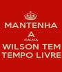 MANTENHA A CALMA WILSON TEM TEMPO LIVRE - Personalised Poster A1 size