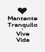 Mantente Tranquilo Y Vive Vida - Personalised Poster A1 size