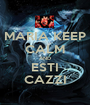 MARIA KEEP CALM AND ESTI CAZZI - Personalised Poster A1 size