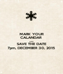 MARK YOUR CALANDAR  AND SAVE THE DATE 7pm, DECEMBER 30, 2015 - Personalised Poster A1 size