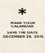 MARK YOUR CALANDAR  & SAVE THE DATE  DECEMBER 29,  2015 - Personalised Poster A1 size
