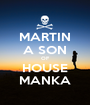 MARTIN A SON OF HOUSE MANKA - Personalised Poster A1 size