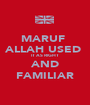 MARUF  ALLAH USED  IT AS RIGHT AND FAMILIAR - Personalised Poster A1 size