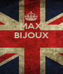 MAXI BIJOUX    - Personalised Poster A1 size