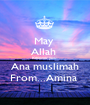 May  Allah  Recover you  Ana muslimah From...Amina  - Personalised Poster A1 size