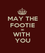 MAY THE FOOTIE BE WITH  YOU - Personalised Poster A1 size