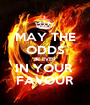 MAY THE ODDS BE EVER IN YOUR  FAVOUR - Personalised Poster A1 size
