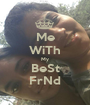 Me WiTh My BeSt FrNd - Personalised Poster A1 size