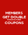 MEMBERS GET DOUBLE MANUFACTURER COUPONS  - Personalised Poster A1 size
