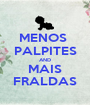 MENOS  PALPITES AND MAIS FRALDAS - Personalised Poster A1 size