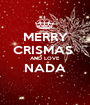 MERRY CRISMAS  AND LOVE NADA  - Personalised Poster A1 size