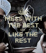 MESS WITH THE BEST DIE LIKE THE REST - Personalised Poster A1 size