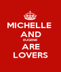 MICHELLE  AND EUGENE ARE LOVERS - Personalised Poster A1 size