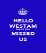 HELLO WESTAM HAVE YOU MISSED US - Personalised Poster A1 size