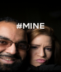 #MINE     - Personalised Poster A1 size