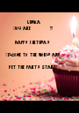 Minka You are           !!!  Happy Birthday   Welcome to the world and   Let the party start! - Personalised Poster A1 size