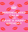 MIRANDA KEEP CALM AND HAVE A HAPPY BIRTHDAY - Personalised Poster A1 size