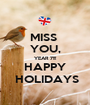 MISS  YOU, YEAR 7!!! HAPPY  HOLIDAYS - Personalised Poster A1 size