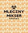 MLECZNY MIKSER MADAFAKA   - Personalised Poster A1 size