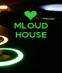 MLOUD HOUSE    - Personalised Poster A1 size
