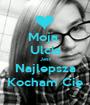 Moja  Ulcia Jest Najlepsza Kocham Cię - Personalised Poster A1 size