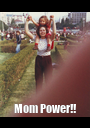 Mom Power!! - Personalised Poster A1 size