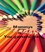 Mommys Favorite is.... You guessed me! - Personalised Poster A1 size