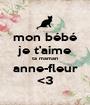 mon bébé je t'aime ta maman anne-fleur <3 - Personalised Poster A1 size
