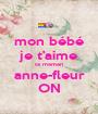 mon bébé je t'aime ta maman anne-fleur ON - Personalised Poster A1 size
