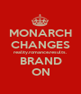 MONARCH CHANGES reality.romance.results. BRAND ON - Personalised Poster A1 size