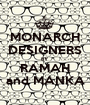 MONARCH DESIGNERS BY RAMAH and MANKA - Personalised Poster A1 size