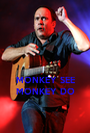 MONKEY SEE MONKEY DO - Personalised Poster A1 size