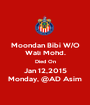 Moondan Bibi W/O Wali Mohd. Died On Jan 12,2015 Monday, @AD Asim - Personalised Poster A1 size