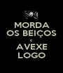 MORDA OS BEIÇOS E AVEXE LOGO - Personalised Poster A1 size