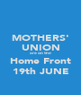 MOTHERS' UNION are on the Home Front 19th JUNE - Personalised Poster A1 size