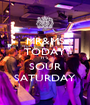 MR&MS TODAY IT'S SOUR SATURDAY - Personalised Poster A1 size